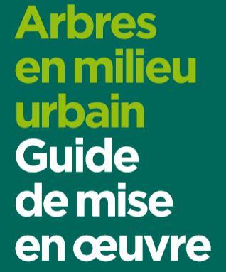 Arbres en milieu urbain Guide de mise en oeuvre